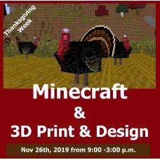 11/26 Minecraft Tournaments & 3D Print Design