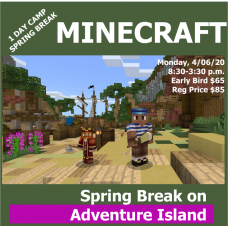 04/06 MINECRAFT Spring break on Adventure Island GR K-8