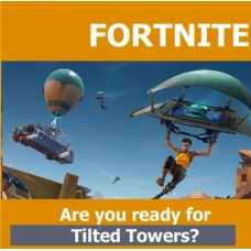 01/08 FORTNITE Are You Ready for Tilted Towers GR 1-8