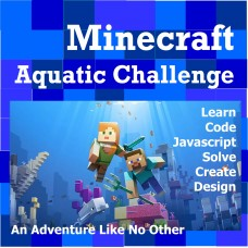 7/08 - 7/12 Aquatic Minecraft JavaScript Programming GR 1-7