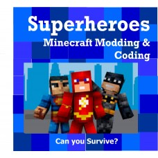7/15 - 7/19 Superheroes Minecraft Modding & Coding GR 1-7