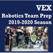 7/29 - 8/03 VEX Robotics Team Prep 2019-20 GR 4-9